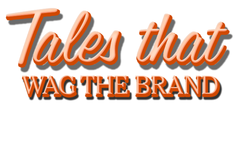 Tales That Wag the Brand