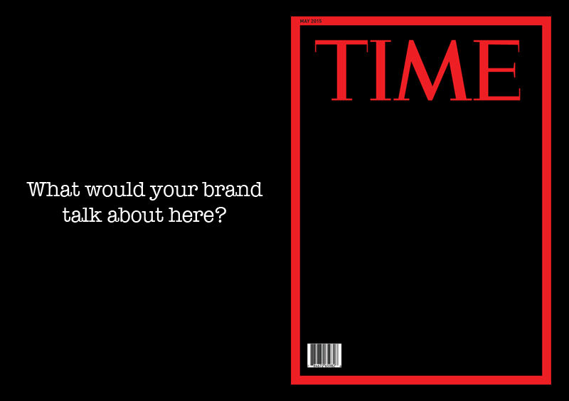 TIME - What would your brand talk about here